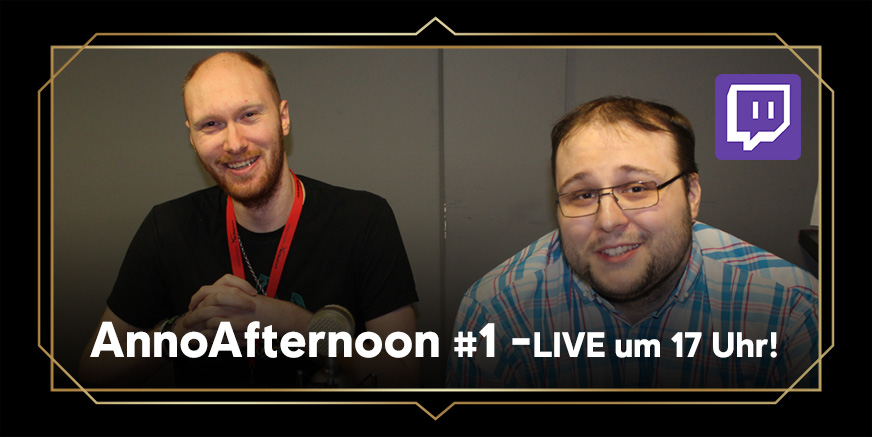 AnnoAfternoon: Live ab 17 Uhr!