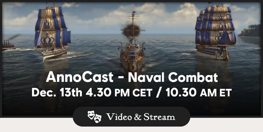 AnnoCast 07 – Naval Combat 4.30pm CET