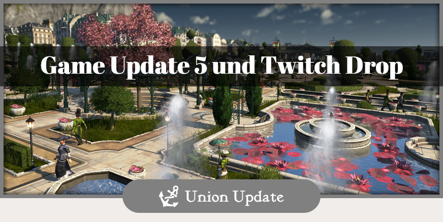 Union Update: GU5 und Twitch Drop Event