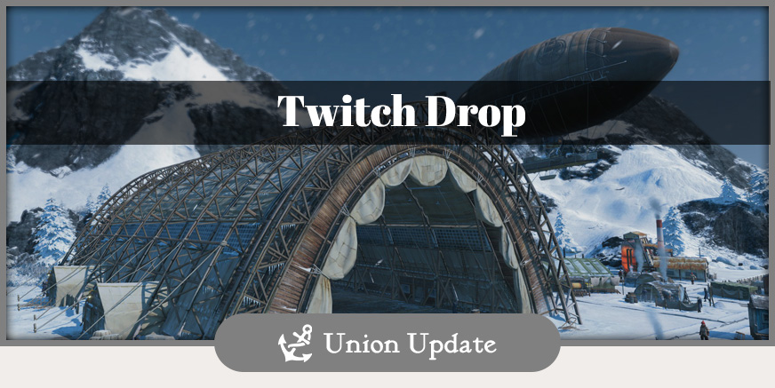 Union Update: Twitch Drop