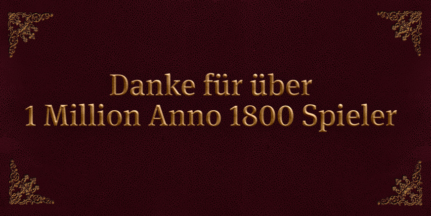 Wir feiern mehr als 1 Million Anno 1800 Spieler
