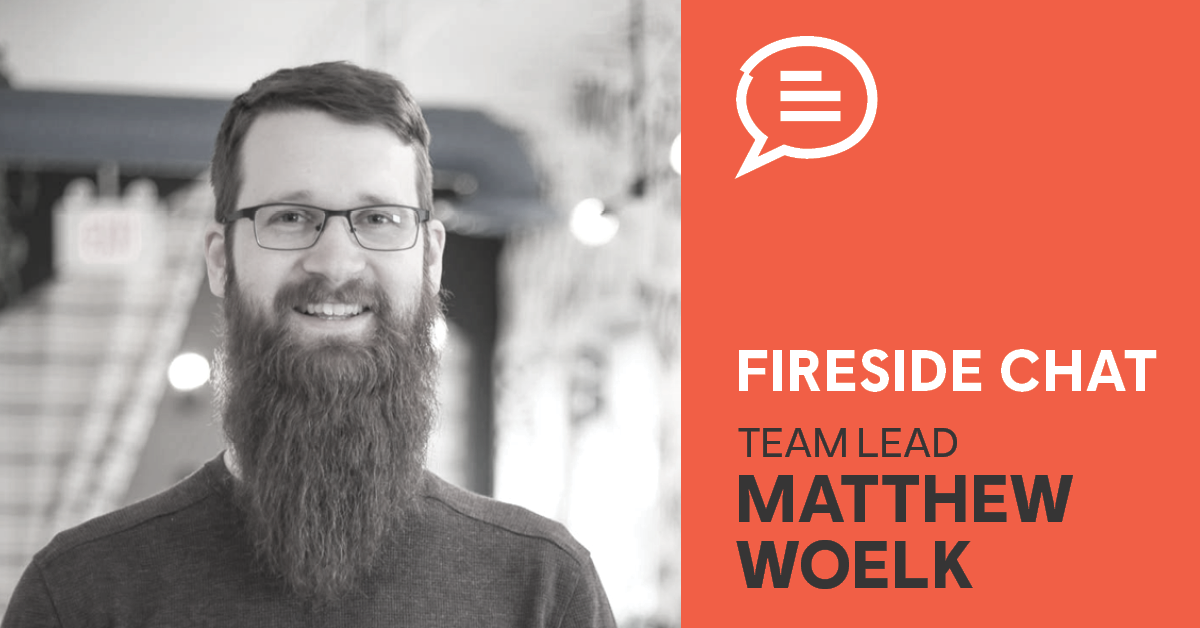 Q&A with a Team Lead – Matthew Woelk